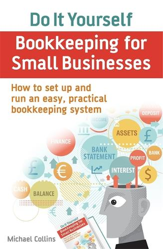 Do It Yourself BookKeeping for Small Businesses: How to set up and run an easy, practical bookkeeping system (Paperback)