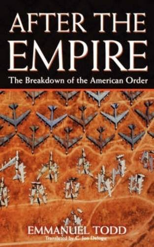 After the Empire: The Breakdown of the American Order (Paperback)