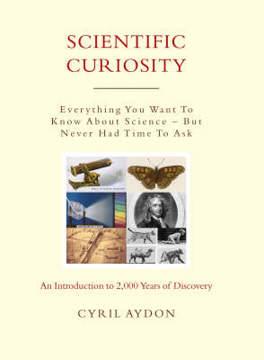 Scientific Curiosity: Evrything you wanted to know about science - but never had time to ask (Hardback)