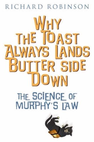 Why the Toast Always Lands Butter Side Down etc (Paperback)