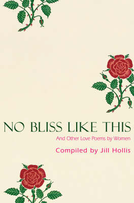 No Bliss Like This: Five centuries of love poetry by women (Paperback)