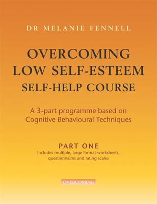 Overcoming Low Self-Esteem: Part Two: Self-Help Course - Overcoming (Paperback)