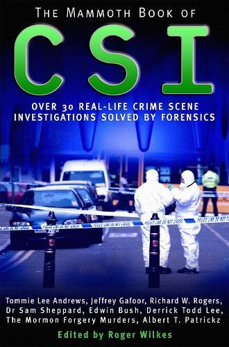 The Mammoth Book of CSI - Mammoth Books (Paperback)