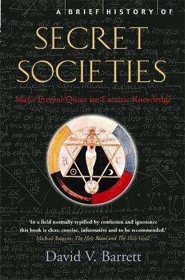 A Brief History of Secret Societies - Brief Histories (Paperback)