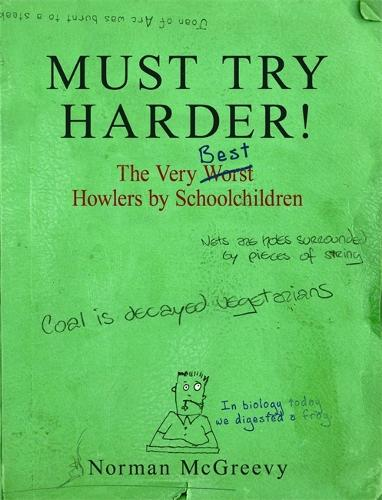 Must Try Harder!: The Very Worst Howlers By Schoolchildren (Paperback)