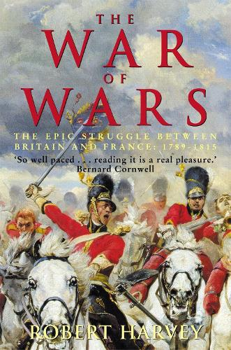 The War of Wars: The Epic Struggle Between Britain and France: 1789-1815 (Paperback)