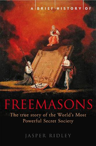 A Brief History of the Freemasons - Brief Histories (Paperback)