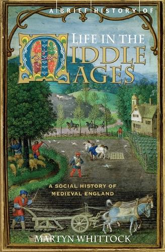 A Brief History of Life in the Middle Ages - Brief Histories (Paperback)