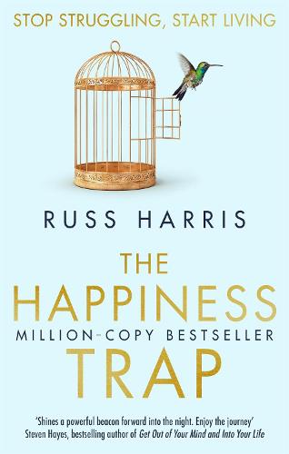 The Happiness Trap: Stop Struggling, Start Living (Paperback)