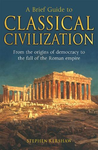 A Brief Guide to Classical Civilization - Brief Histories (Paperback)