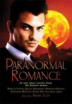 The Mammoth Book of Paranormal Romance: 24 New SHort Stories from the Hottest Names - Mammoth Books (Paperback)