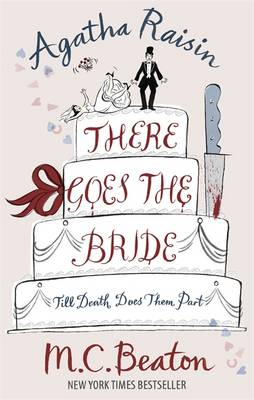 Agatha Raisin: There Goes The Bride - Agatha Raisin (Hardback)
