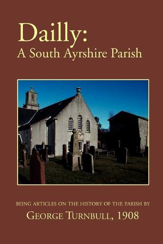 Dailly: A South Ayrshire Parish (Paperback)