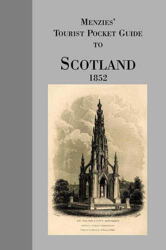 Menzies' Tourist Pocket Guide for Scotland, 1852 (Paperback)