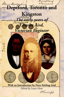 Deptford, Toronto and Kingston: The Early Years of Charles Aird, Victorian Engineer (Paperback)