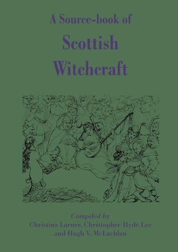 A Source-book of Scottish Witchcraft (Paperback)