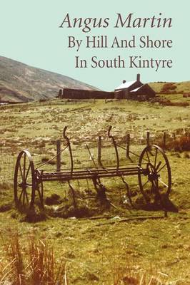 By Hill and Shore in South Kintyre (Paperback)