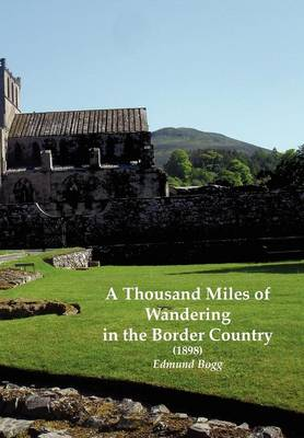 A Thousand Miles of Wandering in the Border Country (1898) (Paperback)