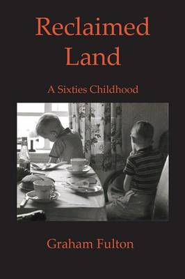 Reclaimed Land: A Sixties Childhood (Paperback)