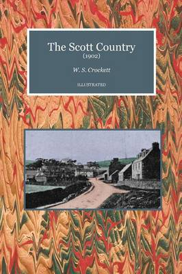 The Scott Country - Scottelanea: The People and Places of Walter Scott (Paperback)