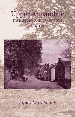 Upper Annandale: Its History and Traditions (1901) (Paperback)
