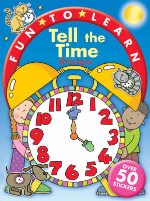 Tell the Time Stickers - Fun to Learn S. (Paperback)
