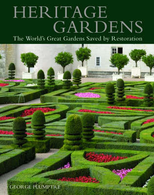 Heritage Gardens: The World's Great Gardens Saved by Restoration (Hardback)