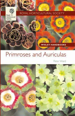RHS Wisley Handbook: Primroses & Auriculas - Royal Horticultural Society Wisley Handbooks (Paperback)