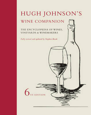 Hugh Johnson's Wine Companion: The Encyclopedia of Wines, Vineyards and Winemakers (Hardback)