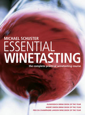 Essential Wine Tasting: The Complete Practical Winetasting Course (Paperback)