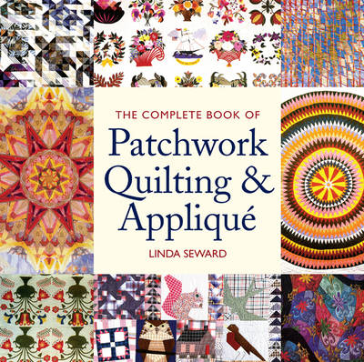 The Complete Book of Patchwork Quilting & Applique (Paperback)