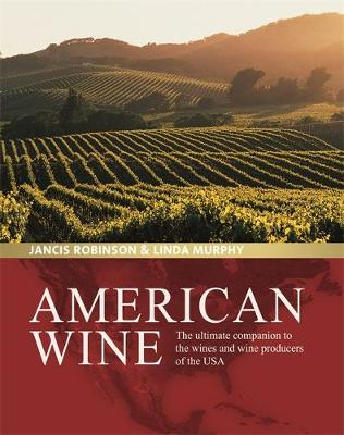 American Wine: The ultimate companion to the wines and wine producers of the USA (Hardback)
