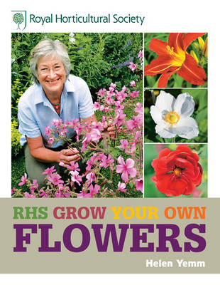 RHS Grow Your Own Flowers - Royal Horticultural Society Grow Your Own (Hardback)