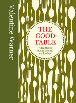 The Good Table (Hardback)