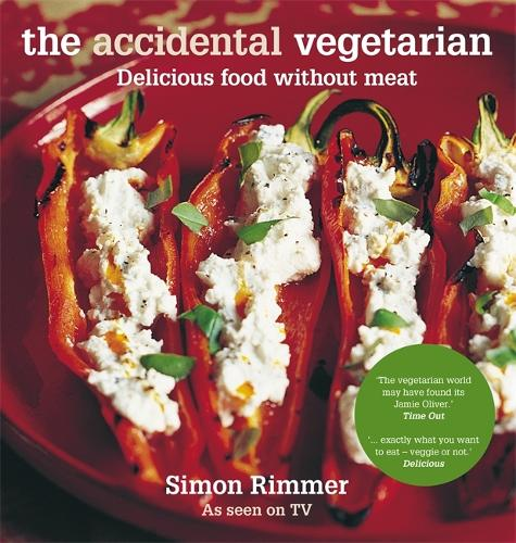 The Accidental Vegetarian: Delicious food without meat (Paperback)