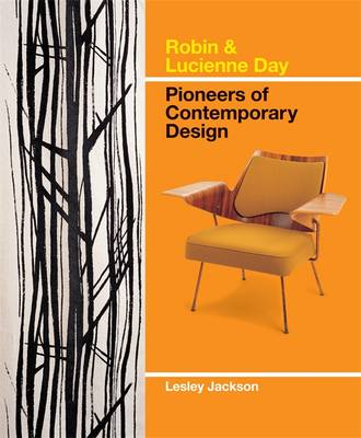 Robin & Lucienne Day: Pioneers of Contemporary Design (Hardback)