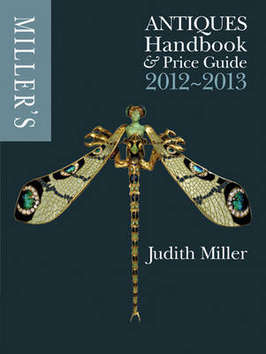 Miller's Antiques Handbook & Price Guide 2012-2013 - Miller's Antiques Handbook & Price Guide (Hardback)