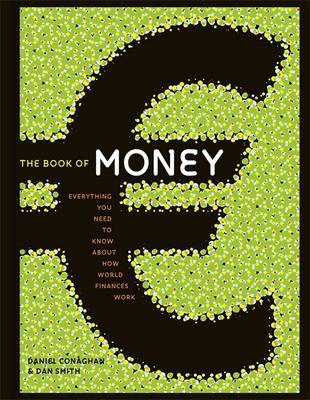 The Book of Money: Everything You Need to Know About How World Finances Work (Hardback)