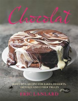 Chocolat: Seductive Recipes for Bakes, Desserts, Truffles and Other Treats (Hardback)