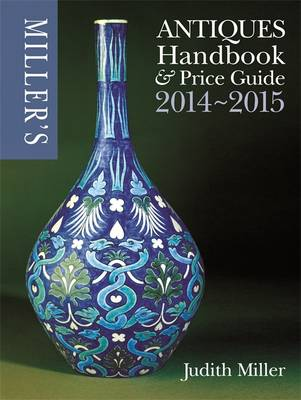 Miller's Antiques Handbook & Price Guide 2014-2015 - Miller's Antiques Handbook & Price Guide (Hardback)