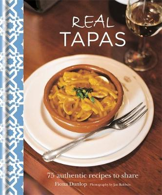 Real Tapas: 75 Authentic Recipes to Share (Hardback)