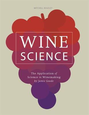 Wine Science: The Application of Science in Winemaking (Hardback)