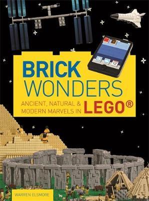 Brick Wonders: Ancient, Natural & Modern Marvels in LEGO (Paperback)