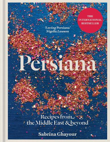 Persiana: Recipes from the Middle East & Beyond (Hardback)