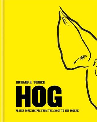 Hog: Proper pork recipes from the snout to the squeak (Hardback)