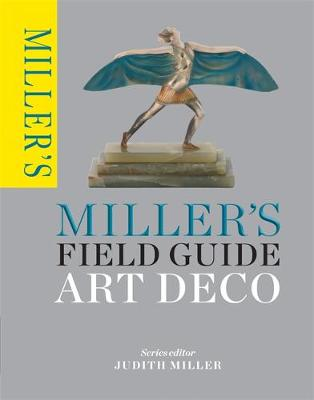 Miller's Field Guide: Art Deco - Miller's Field Guides (Paperback)