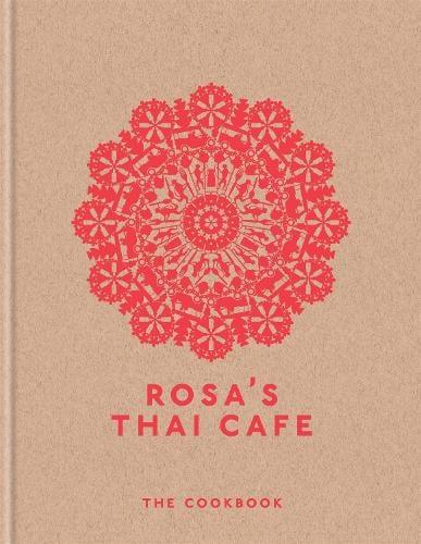 Rosa's Thai Cafe: The Cookbook (Hardback)