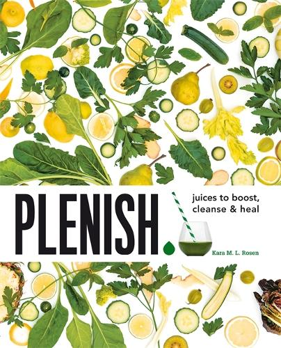 Plenish: Juices to boost, cleanse & heal (Paperback)