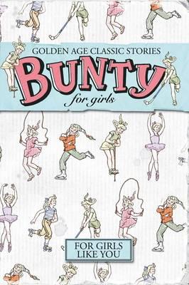 50 Years of Bunty: v.1: Golden Age Classic Stories (Hardback)