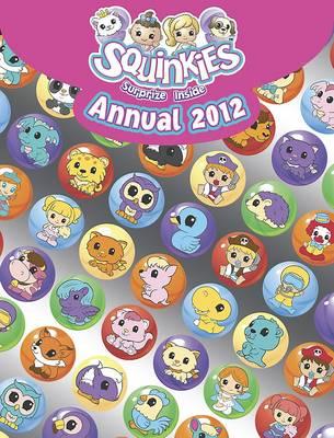 Squinkies Annual 2012 (Hardback)